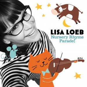Lisa Loeb Nursery Rhyme Parade!