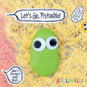 Let's Go, Pistachio! by Kelli Welli